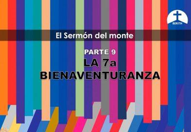El sermón del monte – Parte 9<br>Séptima Bienaventuranza