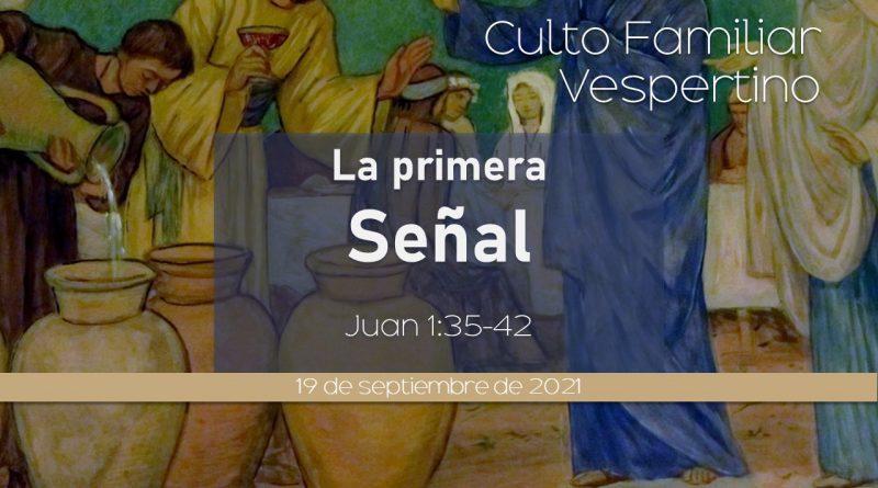 Culto Familiar Vespertino – 19 de septiembre, 2021