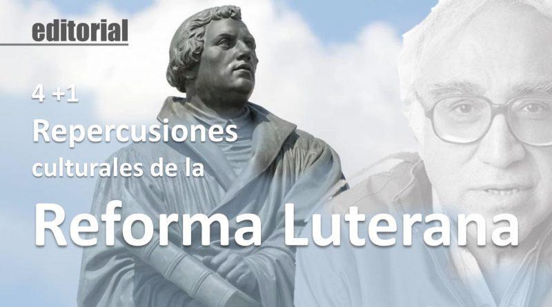4 +1 Repercusiones culturales de la Reforma Luterana