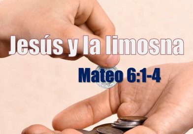 Jesús y la limosna – Mateo 6:1-4