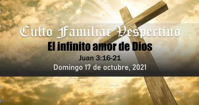 Culto Familiar Vespertino – 17 de octubre, 2021