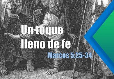 Un toque lleno de fe – Marcos 5:25-34